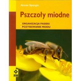 Pszczoły miodne Organizacja pasieki, pozyskiwanie miodu