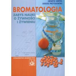Bromatologia Zarys nauki o żywności i żywieniu