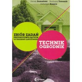 Technik ogrodnik - Zbiór zadań przygotowujących do egzaminu zawodowego