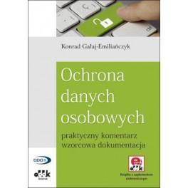 Ochrona danych osobowych – praktyczny komentarz, wzorcowa dokumentacja (z suplementem elektronicznym)