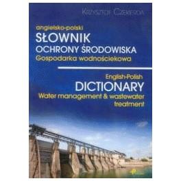 Słownik ochrony środowiska Gospodarka wodnościekowa Angielsko-polski