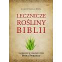Lecznicze rośliny Biblii Tajemnice Zdrowotne Pisma Świętego