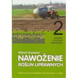 Nawożenie roślin uprawnych cz.2 Nawozy i systemy nawożenia