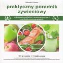 Praktyczny poradnik żywieniowy w odchudzaniu,profilaktyce i leczeniu cukrzycy typu 2 oraz chorób sercowo-naczyniowych
