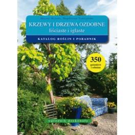 Krzewy i drzewa ozdobne liściaste i iglaste Katalog roślin i poradnik