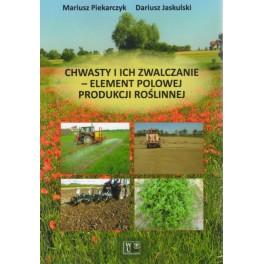 Chwasty i ich zwalczanie - element polowej produkcji roślinnej