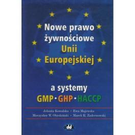 Nowe prawo żywnościowe Unii Europejskiej a systemy GMP, GHP, HACCP
