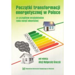 Początki transformacji energetycznej w Polsce ze szczególnym uwzględnieniem rynku energii odnawialnej