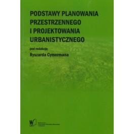 Podstawy planowania przestrzennego i projektowania urbanistycznego