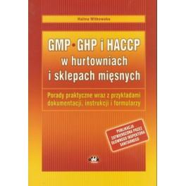 GMP/GHP i HACCP w hurtowniach i sklepach mięsnych. Porady praktyczne wraz z przykładami dokumentacji, instrukcji i formularzy