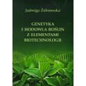 Genetyka i hodowla roślin z elementami biotechnologii
