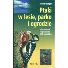 Ptaki w lesie  parku i ogrodzie Niezawodne rozpoznanie 112 gatunków