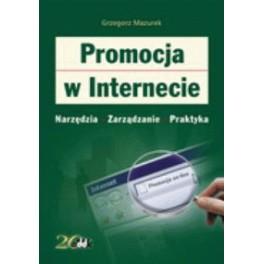 Promocja w Internecie Narzędzia, zarządzanie, praktyka