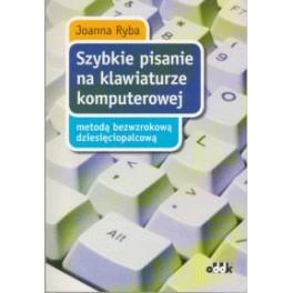 Szybkie pisanie na klawiaturze komputerowej metodą bezwzrokową dziesięciopalcową