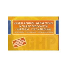 Książka kontroli wewnętrznej w sklepie spożywczym i hurtowni z wyjaśnieniami (przyjęcie dostaw, przechowywanie, wprowadzenie do obrotu)
