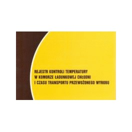 Rejestr kontroli temperatury w komorze ładunkowej chłodni i czasu transportu przewożonego wyrobu