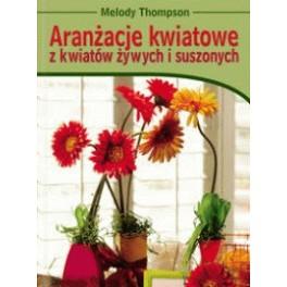 Aranżacje kwiatowe z kwiatów żywych i suszonych