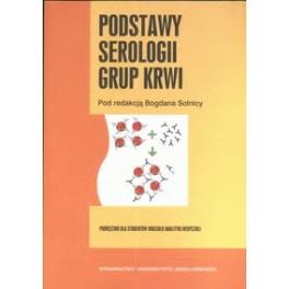 Podstawy serologii grup krwi Podręcznik dla studentów oddziału analityki medycznej