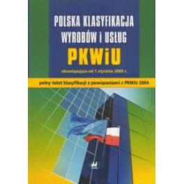 Polska Klasyfikacja Wyrobów i Usług PKWiU obowiązująca od 1 stycznia 2009 r.