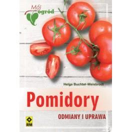 Pomidory Odmiana i uprawa