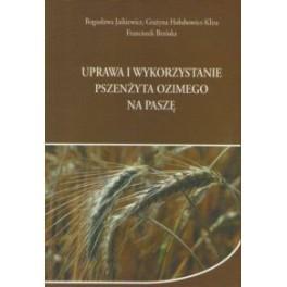 Uprawa i wykorzystanie pszenżyta ozimego na paszę