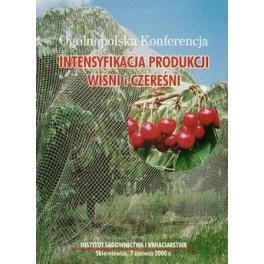 Intensyfikacja produkcji wiśni i czereśni Ogólnopolska Konferencja   Skierniewice, 7 czerwca 2000 r.