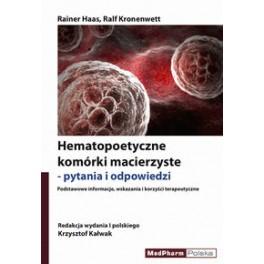 Hematopoetyczne komórki macierzyste - pytania i odpowiedzi Podstawowe informacje, wskazania i korzyści terapeutyczne