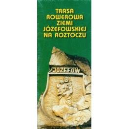 Trasa rowerowa Ziemi Józefowskiej na Roztoczu