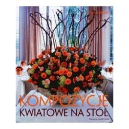 Kompozycje kwiatowe na stół