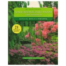 Azalie, różaneczniki, wrzosy i inne wrzosowate Katalog roślin i poradnik