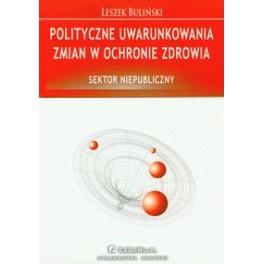 Polityczne uwarunkowania zmian w ochronie zdrowia