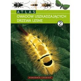 Atlas owadów uszkadzających drzewa leśne. Tom 2