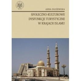 Społeczno-kulturowe dysfunkcje turystyczne w krajach islamu