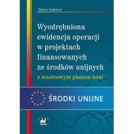 Wyodrębniona ewidencja operacji w projektach finansowanych ze środków unijnych z wzorcowym planem kont