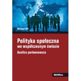 Polityka społeczna we współczesnym świecie Analiza porównawcza