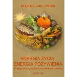 Energia życia, energia pożywienia Praktyczne sposoby wzmocnienia zdrowia