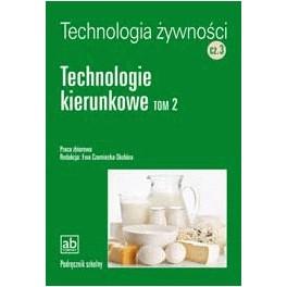 Technologia żywności Część 3 Technologie kierunkowe Tom 2