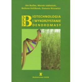 Biotechnologia i wykorzystanie dendromasy