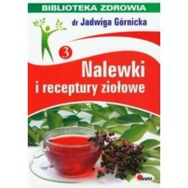 Nalewki i receptury ziołowe Biblioteka zdrowia 3