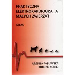 Praktyczna elektrokardiografia małych zwierząt Atlas