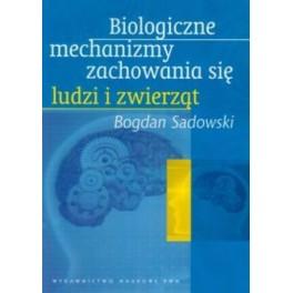 Biologiczne mechanizmy zachowania się ludzi i zwierząt