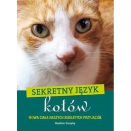 Sekretny język kotów Mowa ciała naszych kudłatych przyjaciół