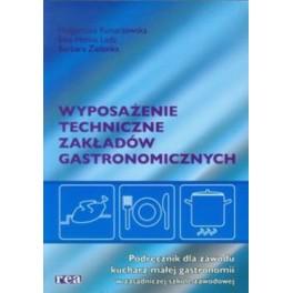 Wyposażenie techniczne zakładów gastronomicznych Podręcznik do zawodu kucharz małej gastronomii ZSZ