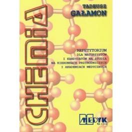 Chemia  - repetytorium Dla maturzystów i kandydatów nastudia na kierunkach przyrodniczych i akademiach medycznych