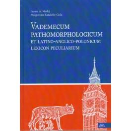 Vademecum pathomorphologicum et latino-anglico-polonicum lexicon peculiarium