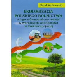 Ekologizacja polskiego rolnictwa a jego zrównoważony rozwój w warunkach członkostwa w Unii Europejskiej