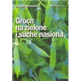 Groch na zielone i suche nasiona
