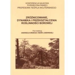 Zróżnicowanie, dynamika i przekształcenia roślinności borowej