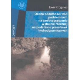 Ocena podatności wód podziemnych na zanieczyszczenia w dolinie rzecznej na podstawie przesłanek hydrodynamicznych