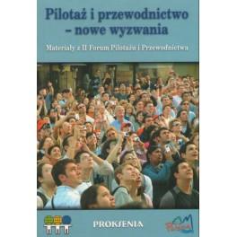 Pilotaż i przewodnictwo - nowe wyzwania Materiały z II Forum Pilotażu i Przewodnictwa